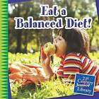 Eat a Balanced Diet! by Marsico Katie (Hardback, 2015)
