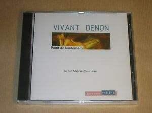 CD-AUDIO-VIVANT-DENON-POINT-DE-LENDEMAIN-LU-PAR-SOPHIE-CHAUVEAU-NEUF