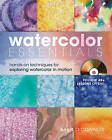 Watercolor Essentials: Techniques for Exploring, Painting and Having Fun by Birgit O'Connor (Hardback, 2009)