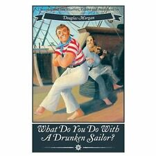 What Do You Do with a Drunken Sailor? : Unexpurgated Sea Shanties by Douglas...