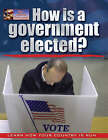 How is a Government Elected?: People, Power and Process by Baron Bedeksy (Paperback, 2008)