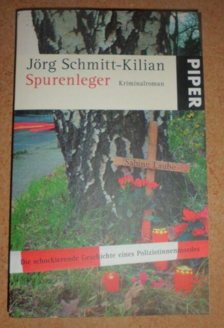 Spurenleger - Jörg Schmitt-Kilian (Piper, 2009)