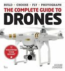 The Complete Guide to Drones: Whatever Your Budget by Adam Juniper (Paperback, 2016)