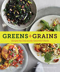 Greens + Grains: Recipes for Deliciously Healthful Meals by Molly Watson (Paperback, 2015)