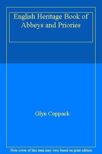 English Heritage Book of Abbeys and Priories,Glyn Coppack