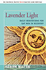 Lavender Light: Daily Meditations for Gay Men in Recovery by Adrian Milton (Paperback / softback, 2008)