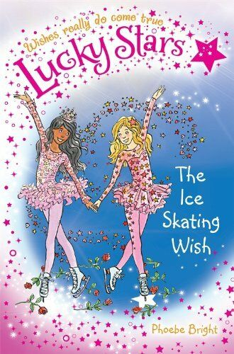 Lucky Stars 9: The Ice Skating Wish By Phoebe Bright, Karen Donnelly