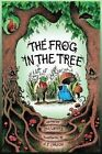 The Frog in the Tree by Paul Waters (Hardback, 2015)