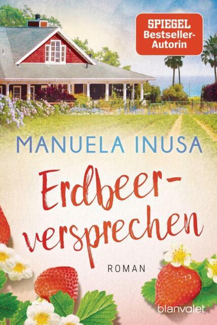 Erdbeerversprechen von Manuela Inusa 2021 Bestseller Kalifornische Träume Band 4