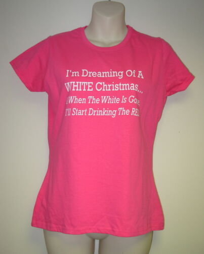 """Ladies T-Shirt /""""White Christmas Drink All The Wine/"""" Slogan  Gift Her Sizes 8-22"""
