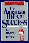 The American Idea of Success by Richard Huber (Paperback / softback, 1987)