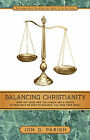 Balancing Christianity by Jon D Parish (Paperback / softback, 2003)
