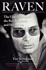 Raven : The Untold Story of the Rev. Jim Jones and His People by John Jacobs and Tim Reiterman (2008, Paperback)