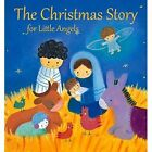 The Christmas Story for Little Angels by Julia Stone (Hardback, 2015)