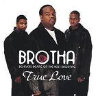 True Love by Brotha (CD, Sep-2012, CD Baby (distributor))