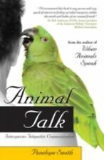 Animal Talk: Interspecies Telepathic Communication by Smith, Penelope