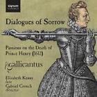 Dialogues Of Sorrow-Musik Zum Tode Von Prince Henr von Gabriel Crouch,Gallicantus (2010)