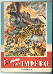 Intelligente Salgari Emilio La Caduta Di Un Impero Carroccio 1958 Nord Ovest Ill. A. Pignatti