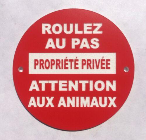 panneau ROULEZ AU PAS PROPRIÉTÉ PRIVÉE ATTENTION AUX ANIMAUX signalétique