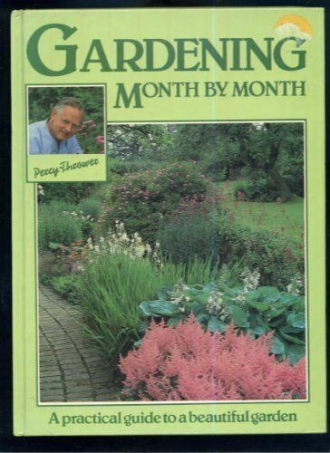 Gardening Month by Month By  Percy Thrower. 9780600305804