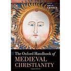 The Oxford Handbook of Medieval Christianity by Oxford University Press (Hardback, 2014)