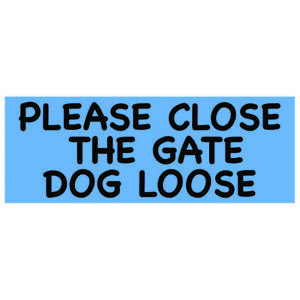 Dog-The-Gate-Loose-Close-Metal-Sign-Warning-Gate-Attention