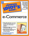 The Complete Idiot's Guide to E-commerce by Rob Smith, Mark Speaker, Mark Thomson (Paperback, 2000)