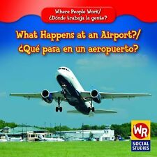 What Happens at an Airport?/Que Pasa En Un Aeropuerto? (Where People-ExLibrary