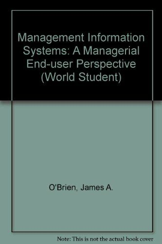 Management Information Systems: A Managerial End User Perspective (World Studen