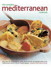 The Complete Mediterranean Cookbook: More Than 150 Mouthwatering Healthy Dishes from the Sun-Drenched Shores of the Mediterranean, Shown in 550 Stunning Photographs by Jacqueline Clark, Joanna Farrow (Hardback, 2003)