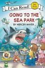 Little Critter: Going to the Sea Park by Mercer Mayer (Paperback / softback)