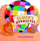 Elmer's Opposites by David McKee (Board book, 2012)