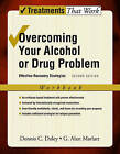 Overcoming Your Alcohol or Drug Problem: Workbook: Effective Recovery Strategies by G. Alan Marlatt, Dennis C. Daley (Paperback, 2006)