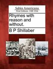 Rhymes with Reason and Without. by B P Shillaber (Paperback / softback, 2012)