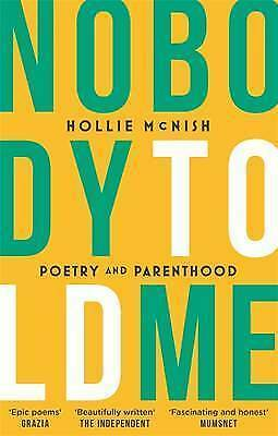 1 of 1 - Nobody Told Me: Poetry and Parenthood by McNish, Hollie