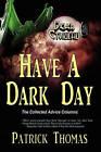 Dear Cthulhu: Have a Dark Day by Patrick Thomas (Paperback / softback, 2009)
