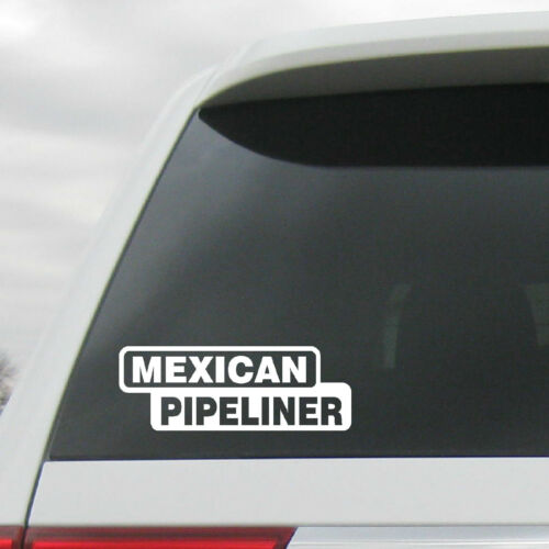 MEXICAN PIPELINER PIPE LINER MEXICO DECAL  STICKER  OIL GAS