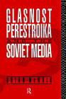Glasnost, Perestroika and the Soviet Media by Brian McNair (Hardback, 1991)