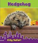 Hedgehog: City Safari by Isabel Thomas (Hardback, 2014)