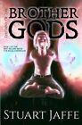 The Way of the Brother Gods by Stuart Jaffe (Paperback / softback, 2012)