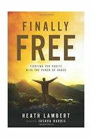 Finally Free: Fighting For Purity With The Power Of Grace Free Shipping