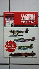 COLLECTION LES DOCUMENTS HACHETTE 9 / LA GUERRE AERIENNE  1939  1945