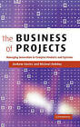 The Business of Projects: Managing Innovation in Complex Products and Systems by Andrew Davies, Michael Hobday (Hardback, 2005)