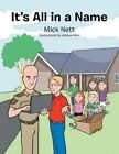It's All in a Name by Mick Nett (Paperback / softback, 2014)