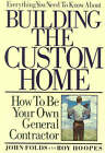 Everything You Need to Know About Building the Custom Home: How to be Your Own General Contractor by John Folds, Roy Hoopes (Paperback, 1990)