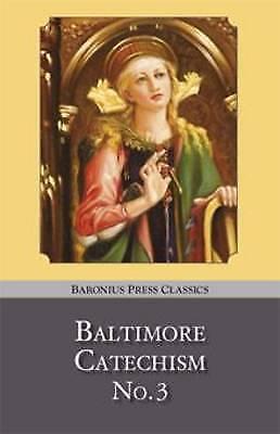 Baltimore Catechism: no.3 (Baronius Press Classics), , Very Good