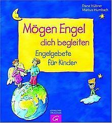 Mögen Engel dich begleiten. Engelgebete für Kinder ... | Buch | Zustand sehr gut