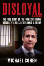 Disloyal: A Memoir By Michael Cohen (2020, Hardcover)
