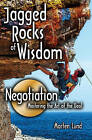 Jagged Rocks of Wisdom - Negotiation: Mastering the Art of the Deal by Morten Lund (Paperback, 2011)