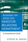 Running an Effective Investor Relations Department: A Comprehensive Guide by Steven M. Bragg (Hardback, 2010)